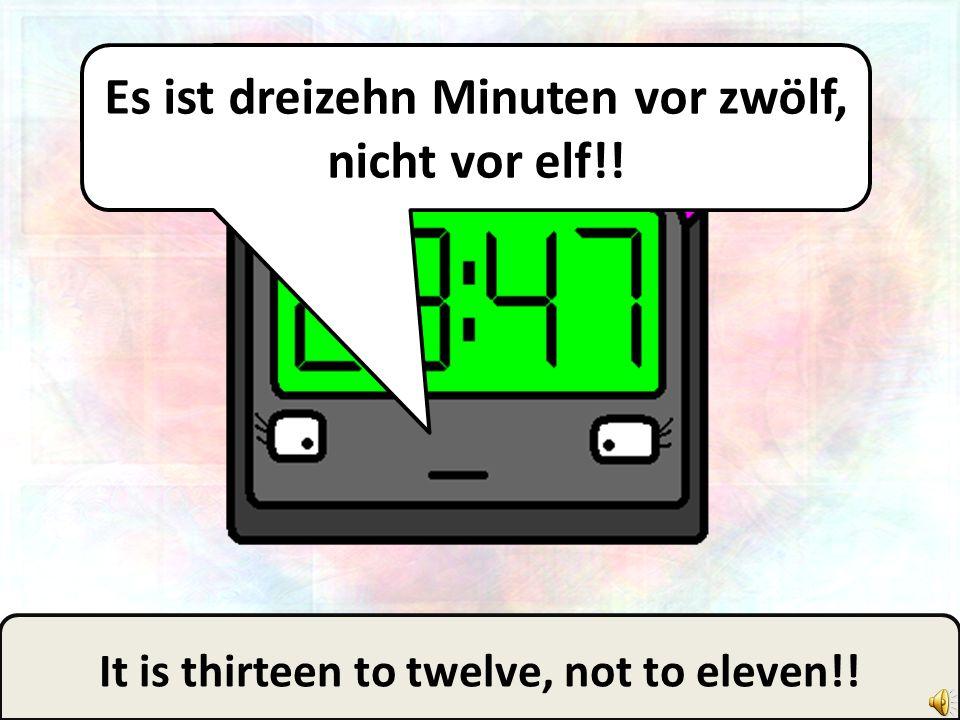 To… twelve! Vor… zwölf!