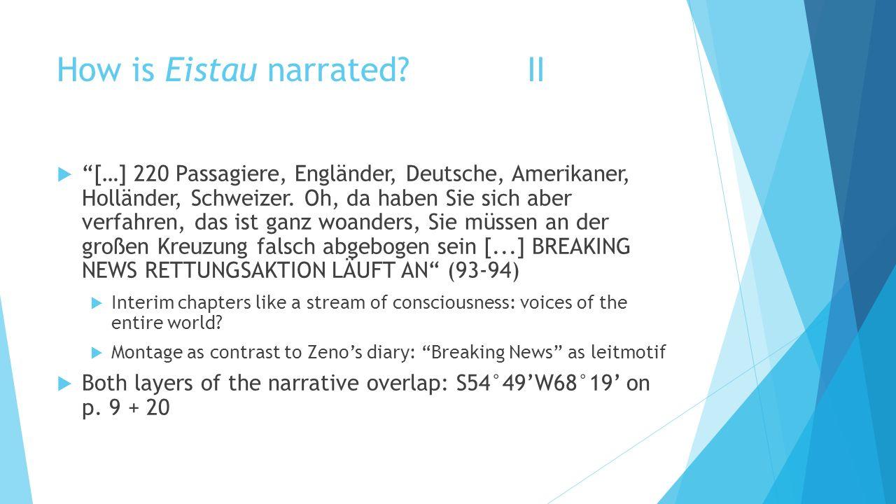 How is Eistau narrated?II […] 220 Passagiere, Engländer, Deutsche, Amerikaner, Holländer, Schweizer. Oh, da haben Sie sich aber verfahren, das ist gan