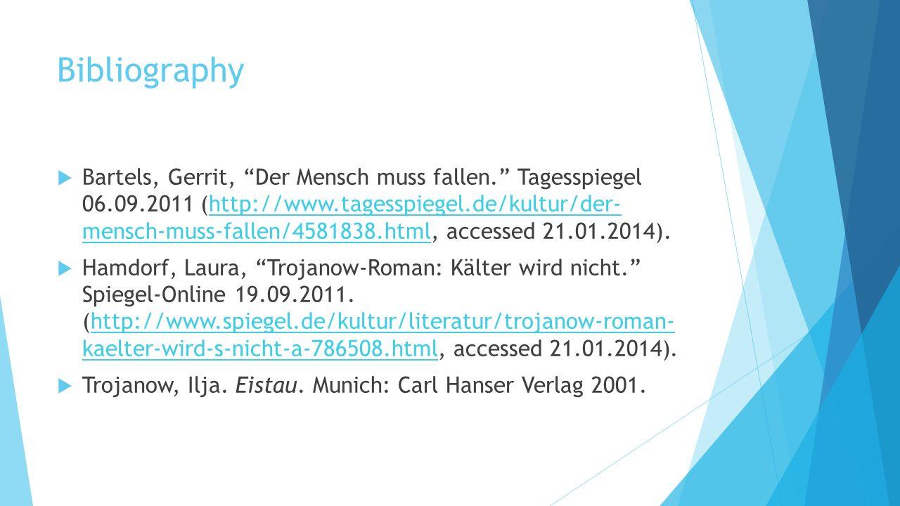 Bibliography Bartels, Gerrit, Der Mensch muss fallen. Tagesspiegel 06.09.2011 (http://www.tagesspiegel.de/kultur/der- mensch-muss-fallen/4581838.html,