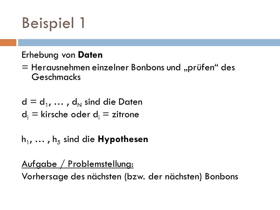 Bayessches Lernen Bayessches Lernen: Berechnen der Wahrscheinlichkeit jeder Hypothese und Vorhersage auf dieser Basis ALLE Hypothesen werden (gewichtet nach ihrer jeweiligen Wahrscheinlichkeit) verwendet, nicht nur eine beste Hypothese