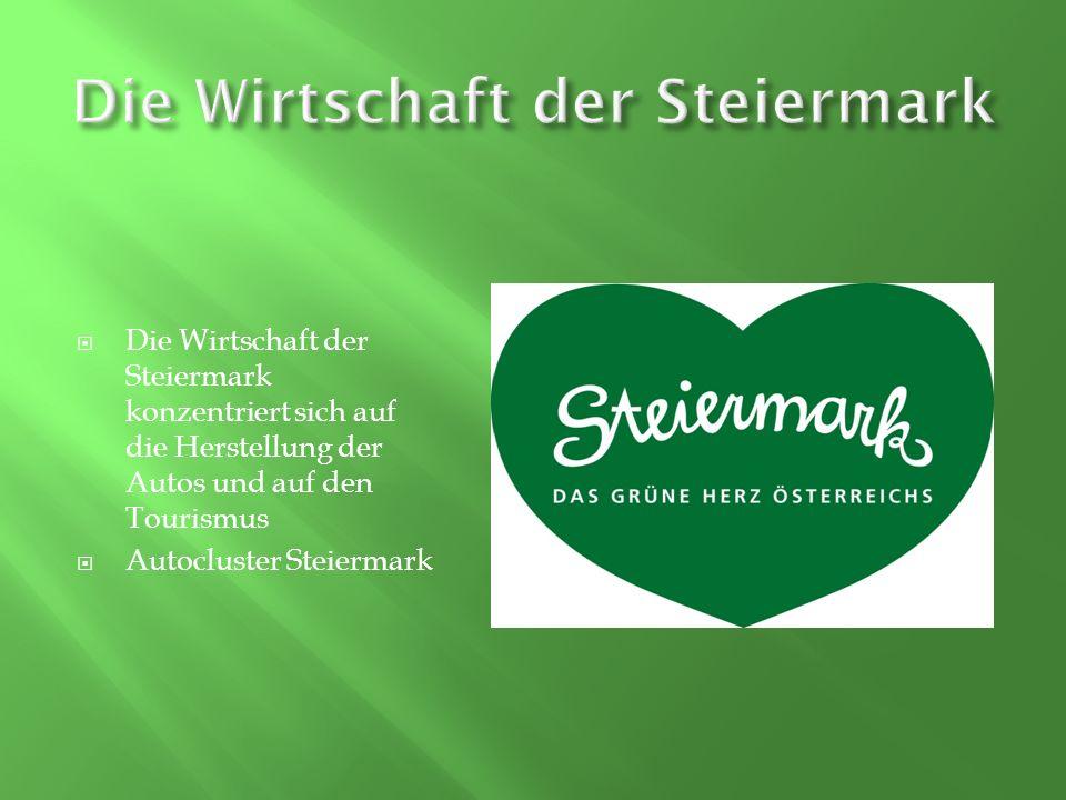 Die Wirtschaft der Steiermark konzentriert sich auf die Herstellung der Autos und auf den Tourismus Autocluster Steiermark