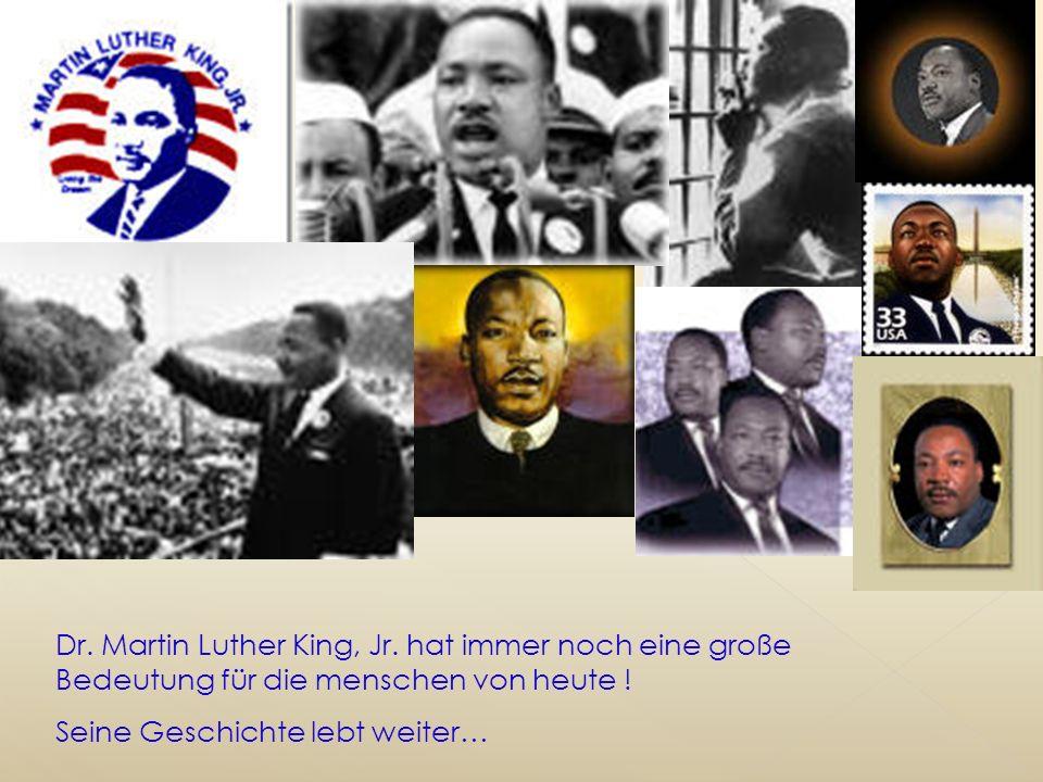Dr.Martin Luther King, Jr. hat immer noch eine große Bedeutung für die menschen von heute .