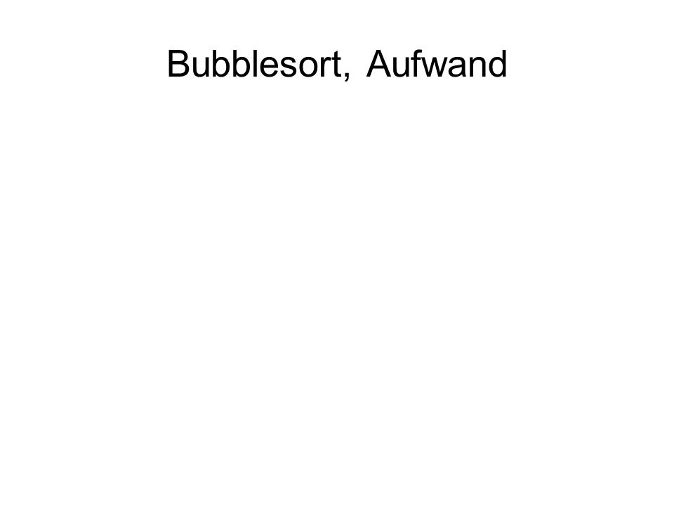 Bubblesort, Aufwand