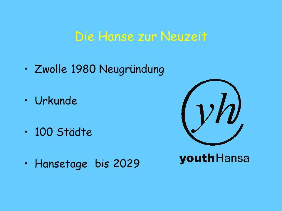 Die Hanse zur Neuzeit Zwolle 1980 Neugründung Urkunde 100 Städte Hansetage bis 2029