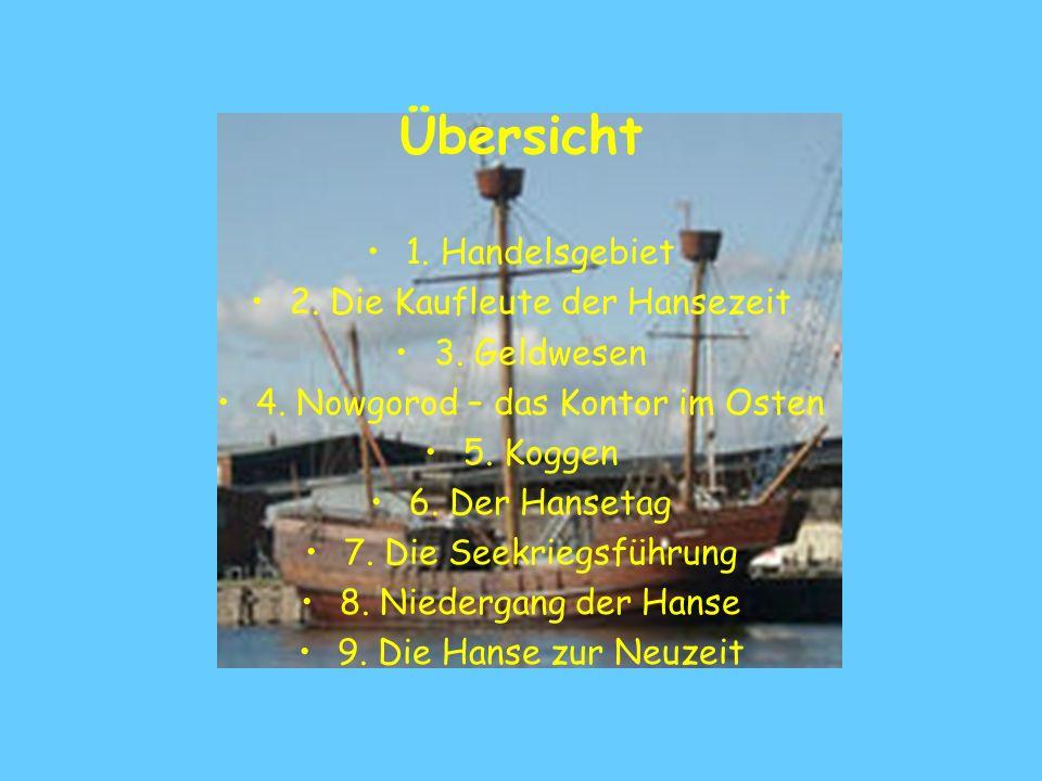 1. Handelsgebiet und Handelswaren der Hanse Hansischer Handel Handelsraum Reval