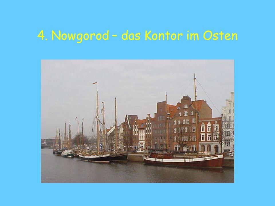 4. Nowgorod – das Kontor im Osten