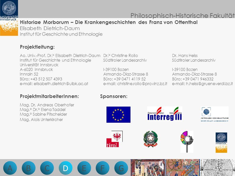 Philosophisch-Historische Fakultät Ao. Univ.-Prof. Dr. ix Elisabeth Dietrich-Daum Institut für Geschichte und Ethnologie Universität Innsbruck A-6020