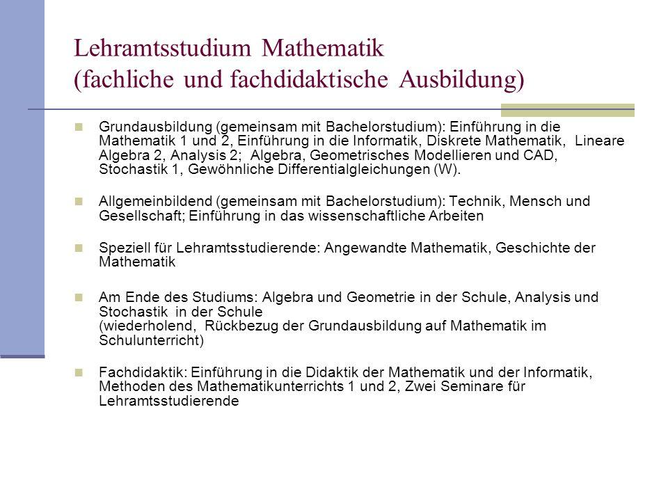 Lehramtsstudium Mathematik (fachliche und fachdidaktische Ausbildung) Grundausbildung (gemeinsam mit Bachelorstudium): Einführung in die Mathematik 1