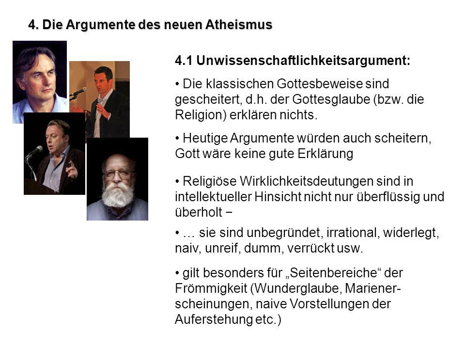 4. Die Argumente des neuen Atheismus 4.1 Unwissenschaftlichkeitsargument: Die klassischen Gottesbeweise sind gescheitert, d.h. der Gottesglaube (bzw.