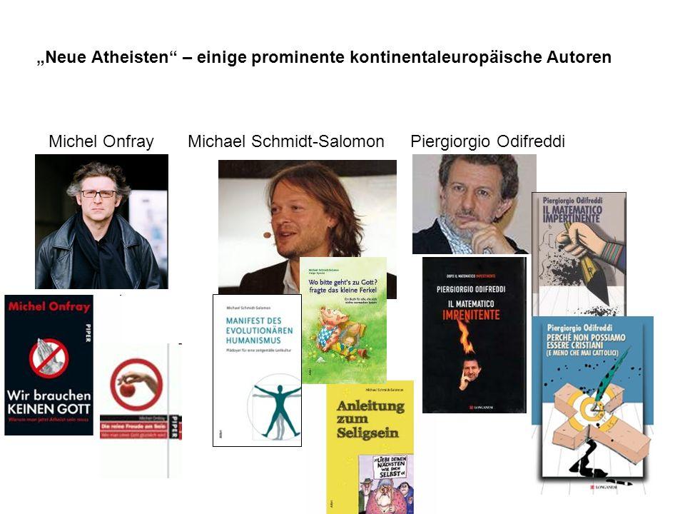 Neue Atheisten – einige prominente kontinentaleuropäische Autoren Michel Onfray Michael Schmidt-Salomon Piergiorgio Odifreddi