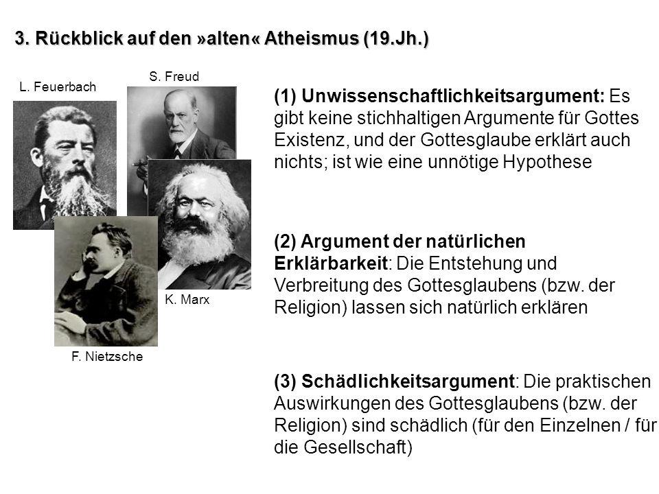 3. Rückblick auf den »alten« Atheismus (19.Jh.) (1) Unwissenschaftlichkeitsargument: Es gibt keine stichhaltigen Argumente für Gottes Existenz, und de