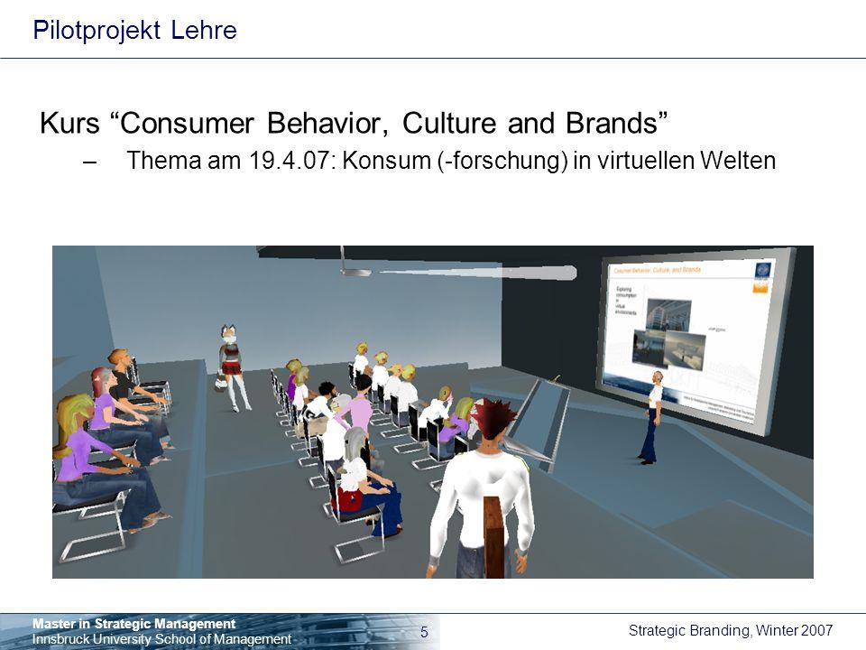 Strategic Branding, Winter 2007 16 Master in Strategic Management Innsbruck University School of Management Fiktionen des Second Life Second Life ist ein Spiel.