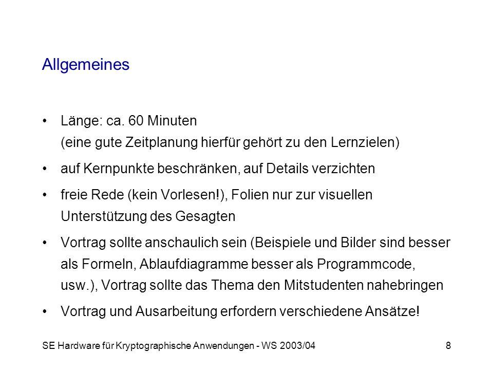 SE Hardware für Kryptographische Anwendungen - WS 2003/048 Allgemeines Länge: ca.