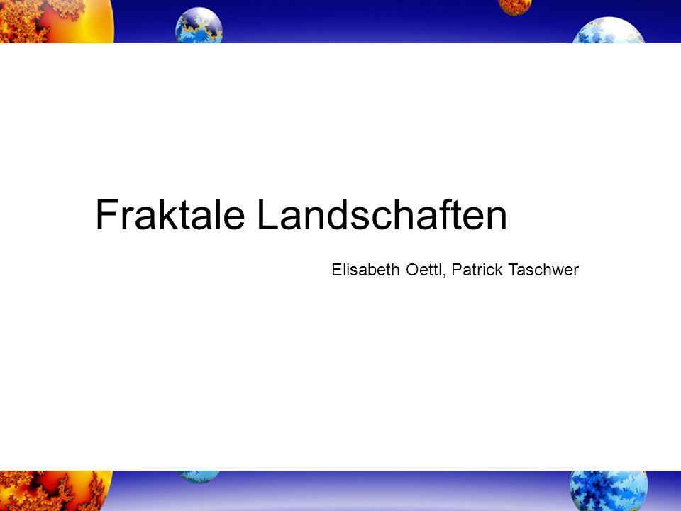 Fraktale Landschaften Elisabeth Oettl, Patrick Taschwer