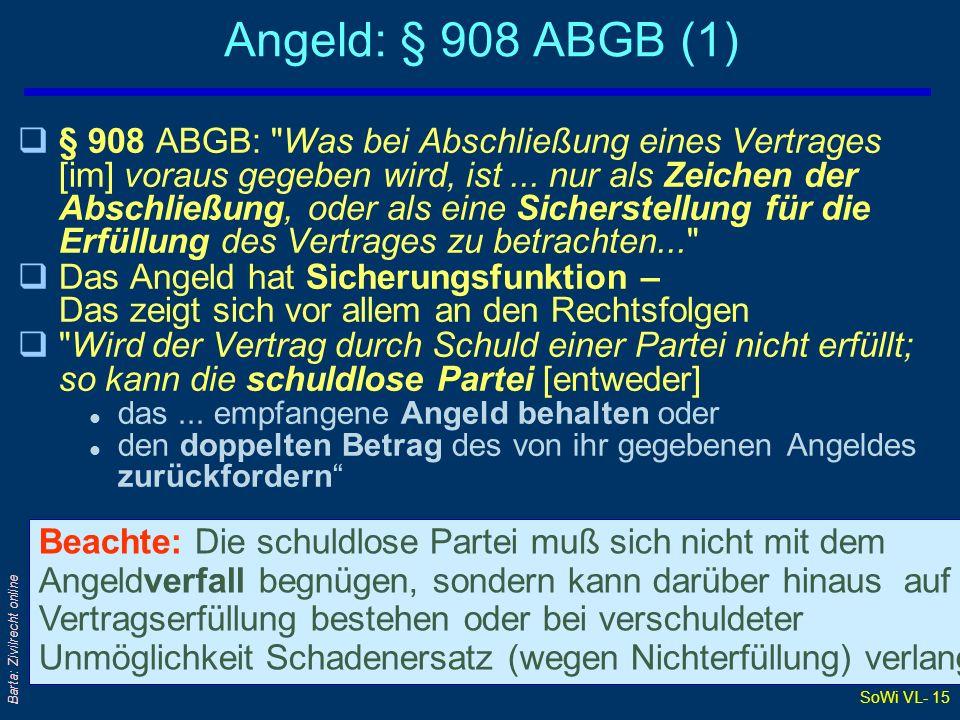 SoWi VL- 15 Barta: Zivilrecht online Angeld: § 908 ABGB (1) q§ 908 ABGB: