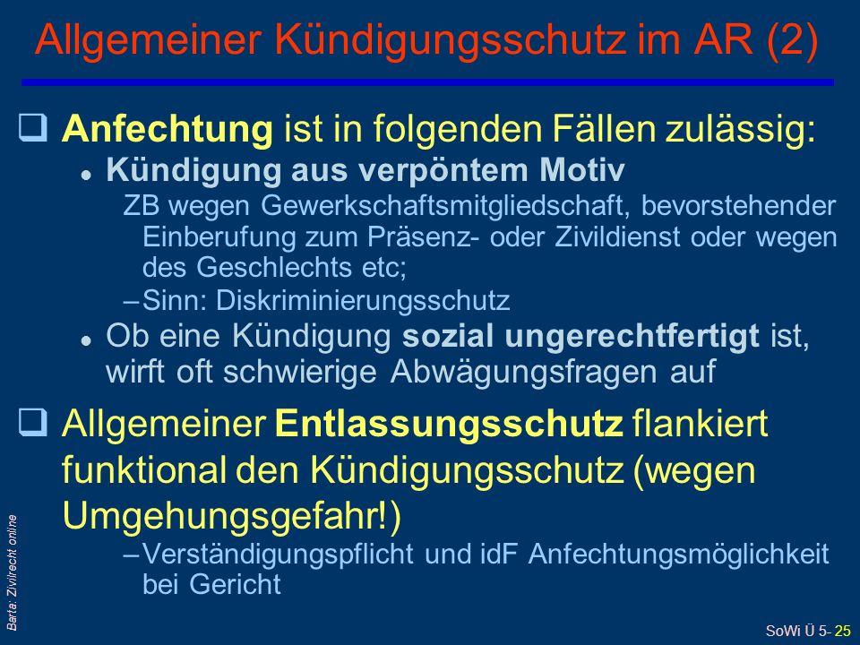 SoWi Ü 5- 25 Barta: Zivilrecht online Allgemeiner Kündigungsschutz im AR (2) qAnfechtung ist in folgenden Fällen zulässig: l Kündigung aus verpöntem M