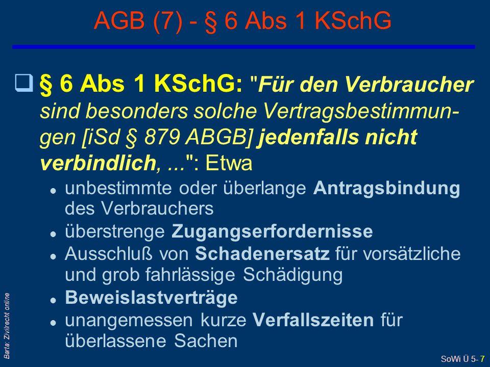 SoWi Ü 5- 7 Barta: Zivilrecht online AGB (7) - § 6 Abs 1 KSchG q§ 6 Abs 1 KSchG: