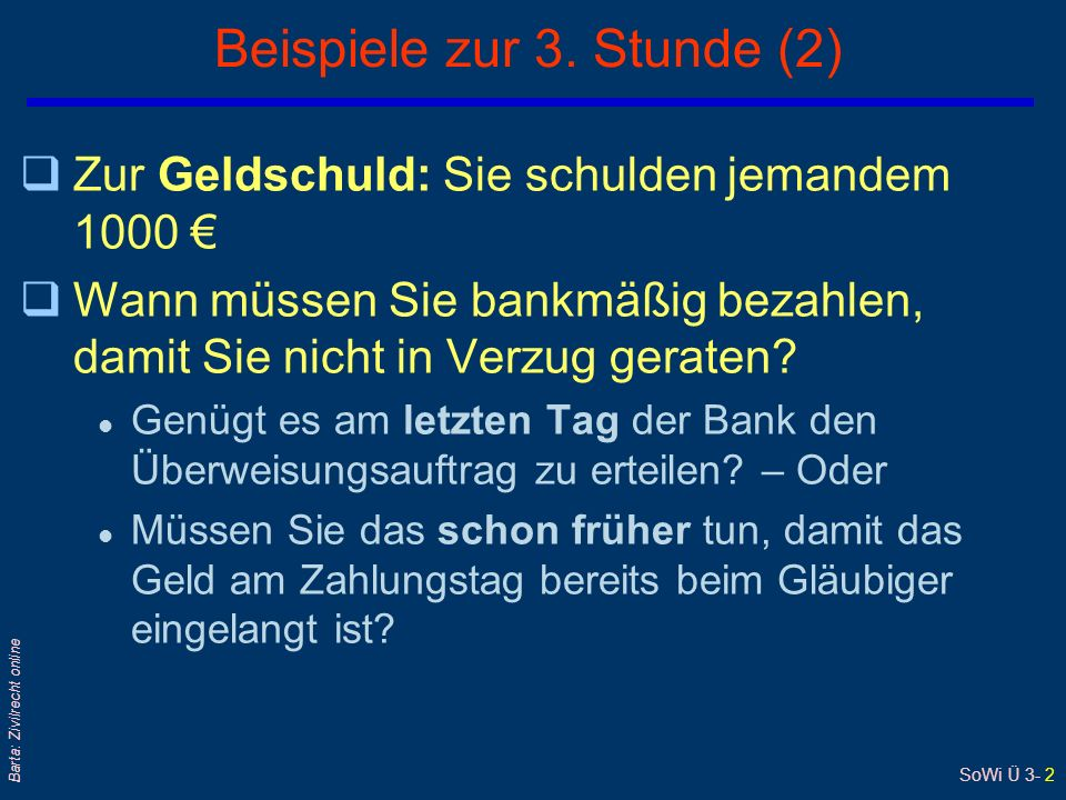 SoWi Ü 3- 3 Barta: Zivilrecht online Beispiele zur 3.