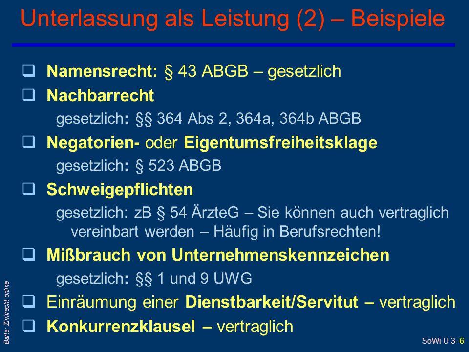 SoWi Ü 3- 7 Barta: Zivilrecht online Bestimmtheit der Leistung qDie Leistungsvereinbarung muss: l bestimmt oder doch bestimmbar erfolgen qWarum.