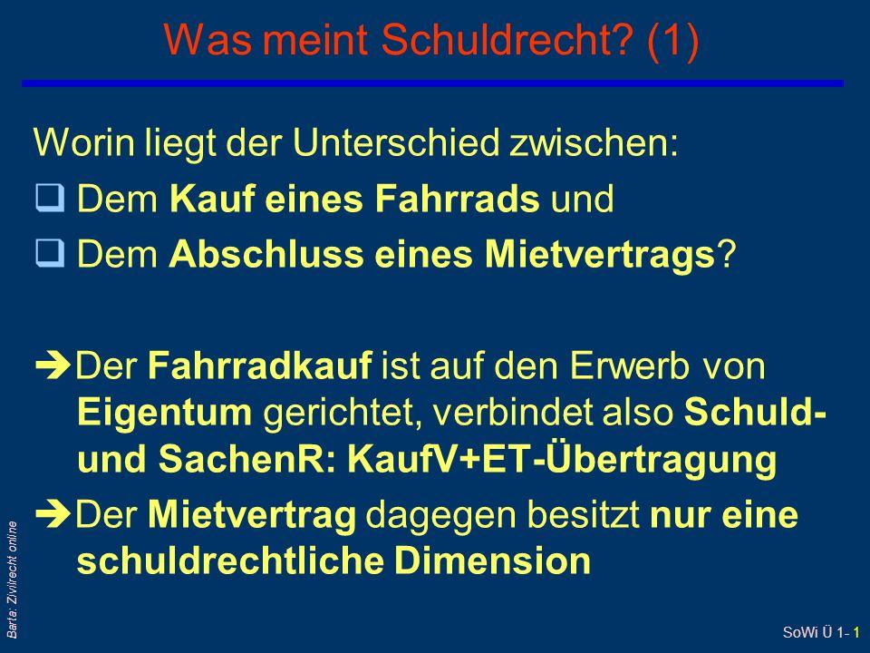 SoWi Ü 1- 2 Barta: Zivilrecht online Was meint Schuldrecht.