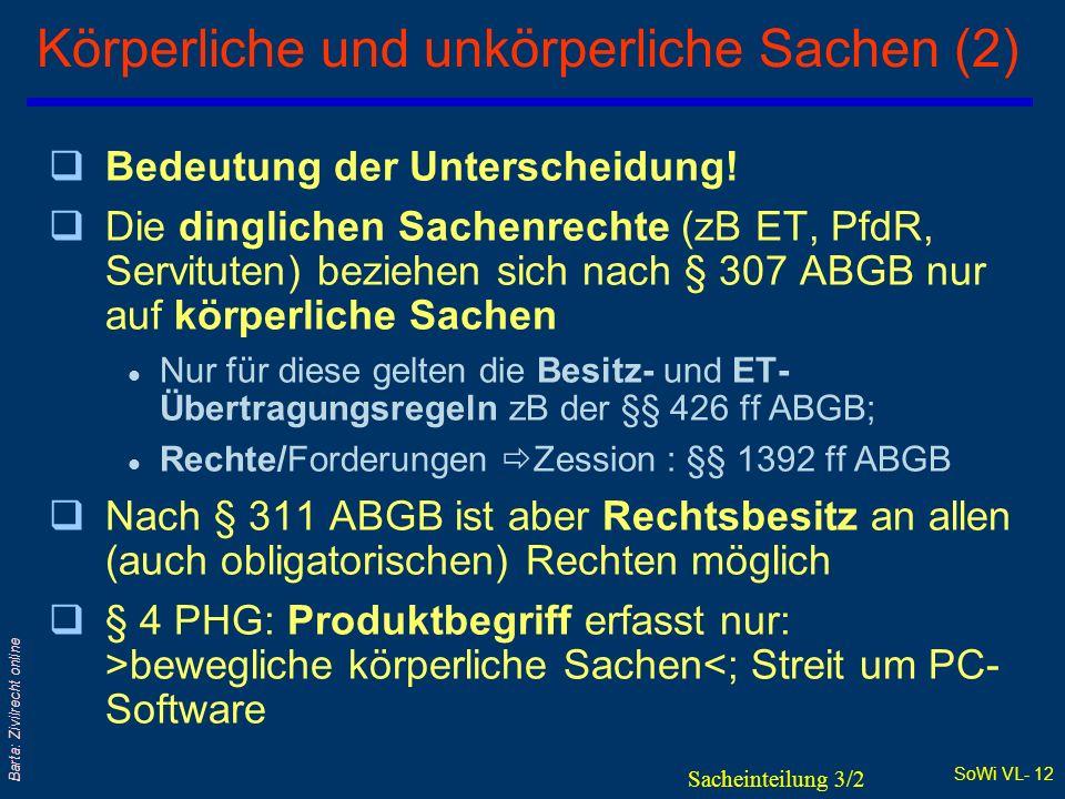 SoWi VL- 11 Barta: Zivilrecht online Körperliche und unkörperliche Sachen (1) q>...