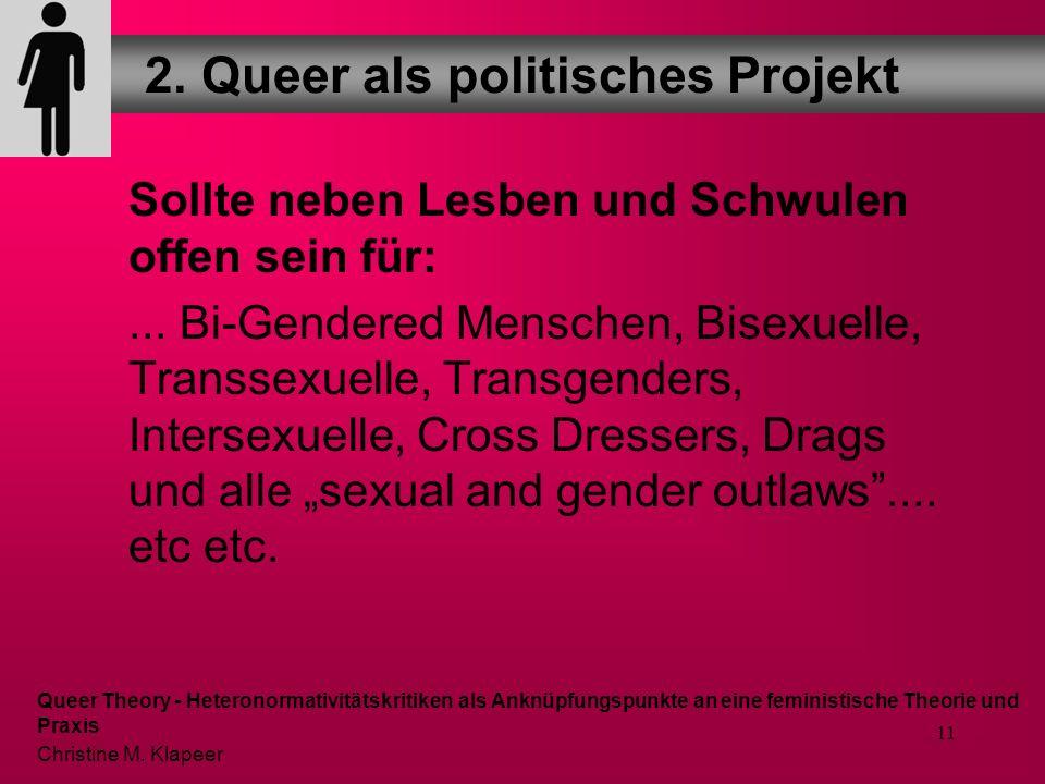 10 Unter dem Dach queer sollten sich nicht nur Mitglieder der bisherigen gay community wiederfinden, sondern alle Menschen, welche nicht den (sexuelle