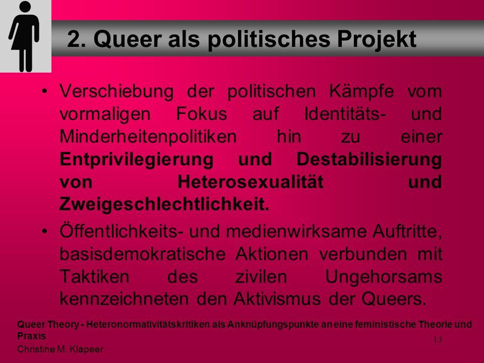 12 These der Queer Politics: Identitätspolitisch organisierte Bewegungen und Minderheitenpolitiken ignorieren diejenigen sozialen und politischen Proz
