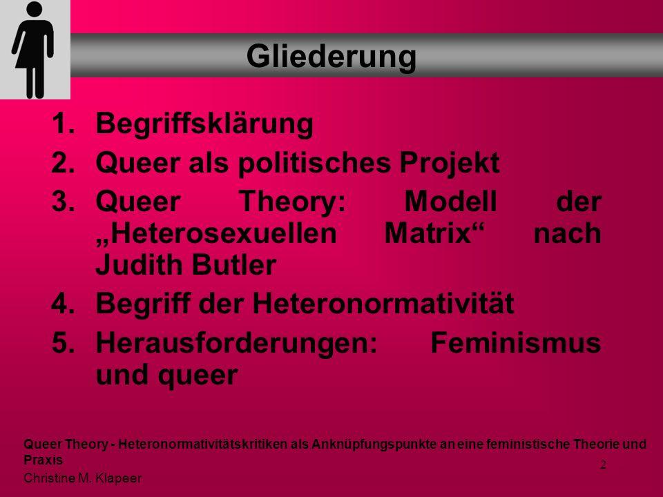 12 These der Queer Politics: Identitätspolitisch organisierte Bewegungen und Minderheitenpolitiken ignorieren diejenigen sozialen und politischen Prozesse, in denen (sexuelle) Identitäten und (marginalisierte) Gruppen überhaupt erst hervorgebracht werden.