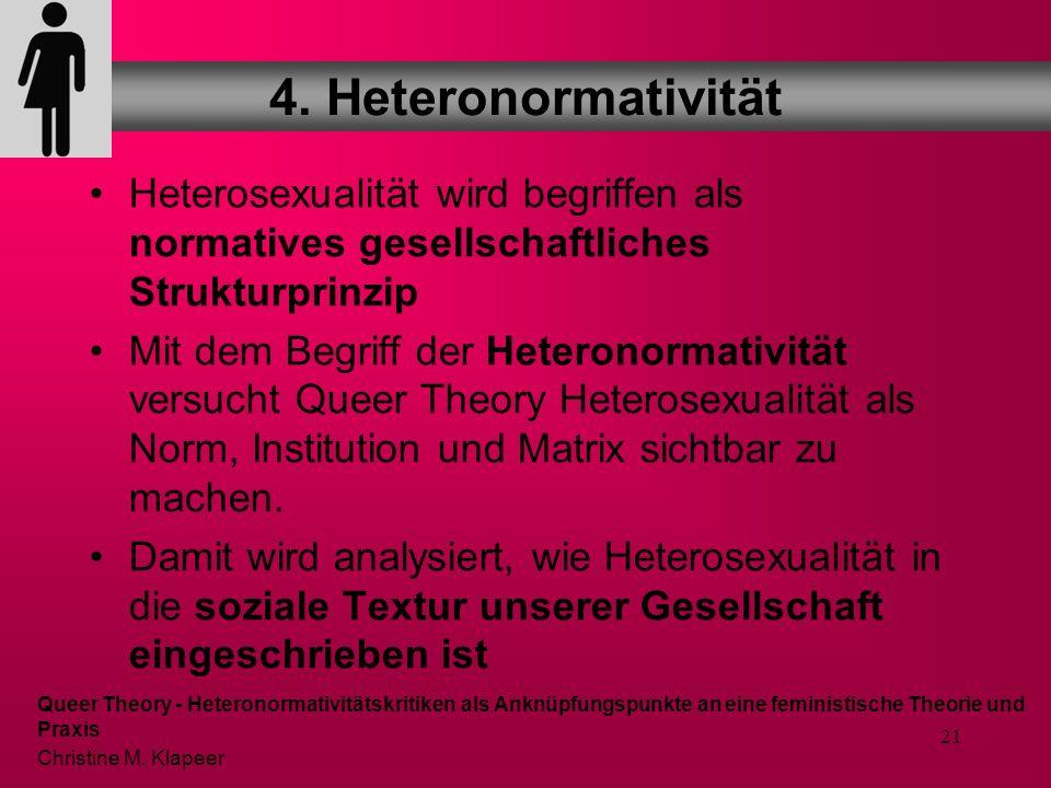 20 sexgenderBegehre n 3. Die Heterosexuelle Matrix Queer Theory - Heteronormativitätskritiken als Anknüpfungspunkte an eine feministische Theorie und