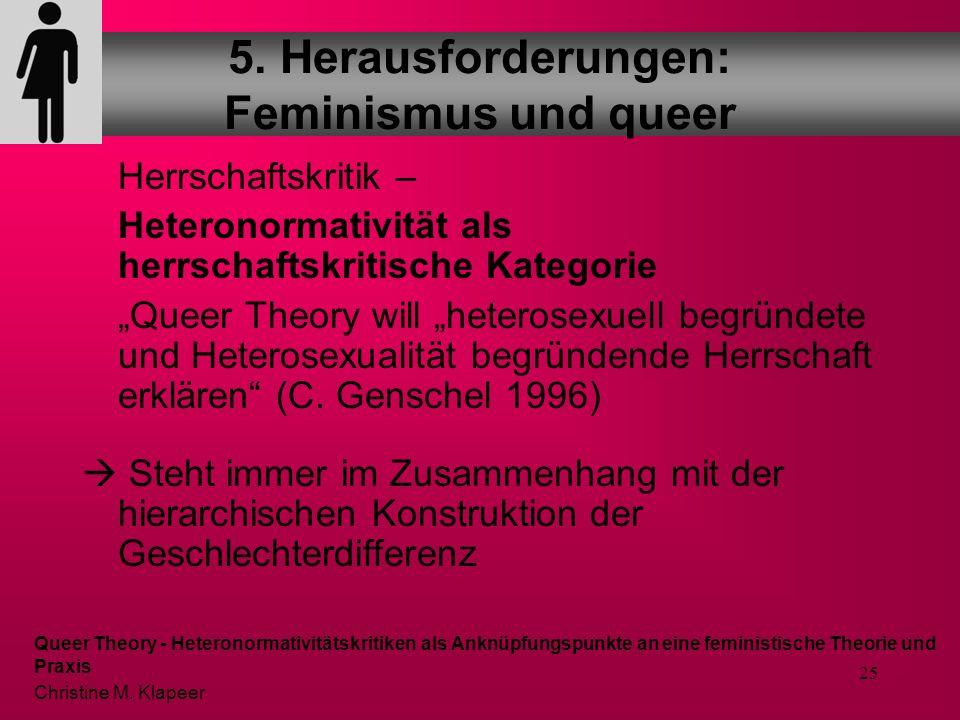 24 Es gibt keine Fragen des Geschlechts, die nicht auch Fragen der Organisation des Begehrens und der Sexualität sind Heteronormativität als Vergesell