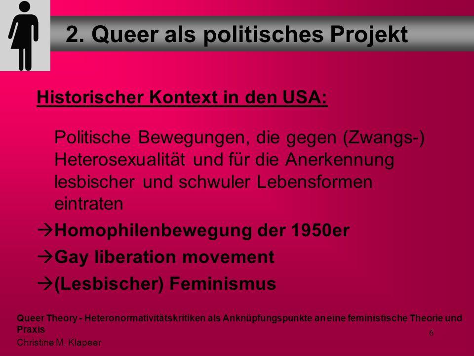 6 Historischer Kontext in den USA: Politische Bewegungen, die gegen (Zwangs-) Heterosexualität und für die Anerkennung lesbischer und schwuler Lebensformen eintraten Homophilenbewegung der 1950er Gay liberation movement (Lesbischer) Feminismus 2.
