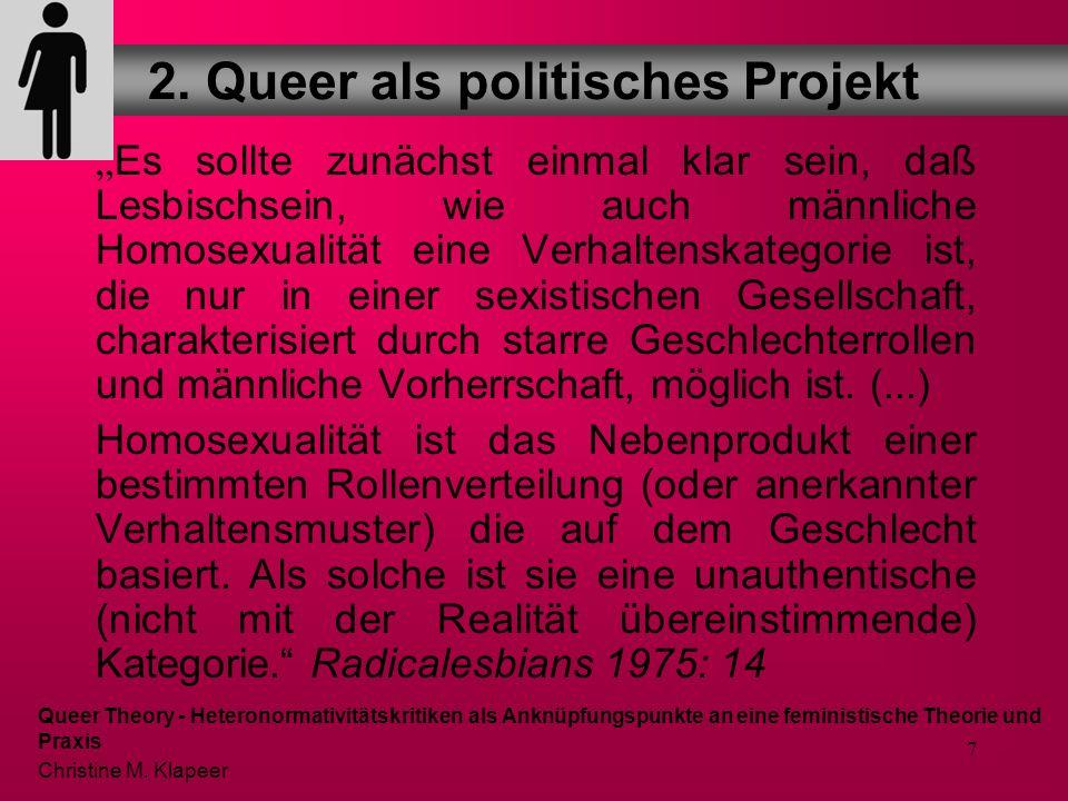 7 Es sollte zunächst einmal klar sein, daß Lesbischsein, wie auch männliche Homosexualität eine Verhaltenskategorie ist, die nur in einer sexistischen Gesellschaft, charakterisiert durch starre Geschlechterrollen und männliche Vorherrschaft, möglich ist.