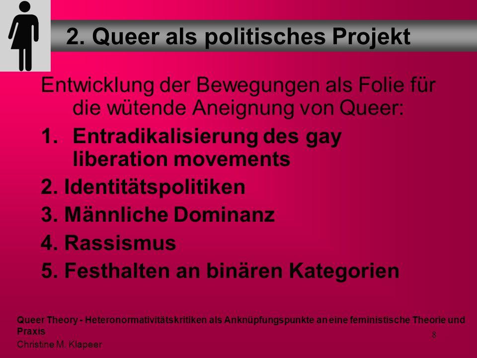 8 Entwicklung der Bewegungen als Folie für die wütende Aneignung von Queer: 1.Entradikalisierung des gay liberation movements 2.