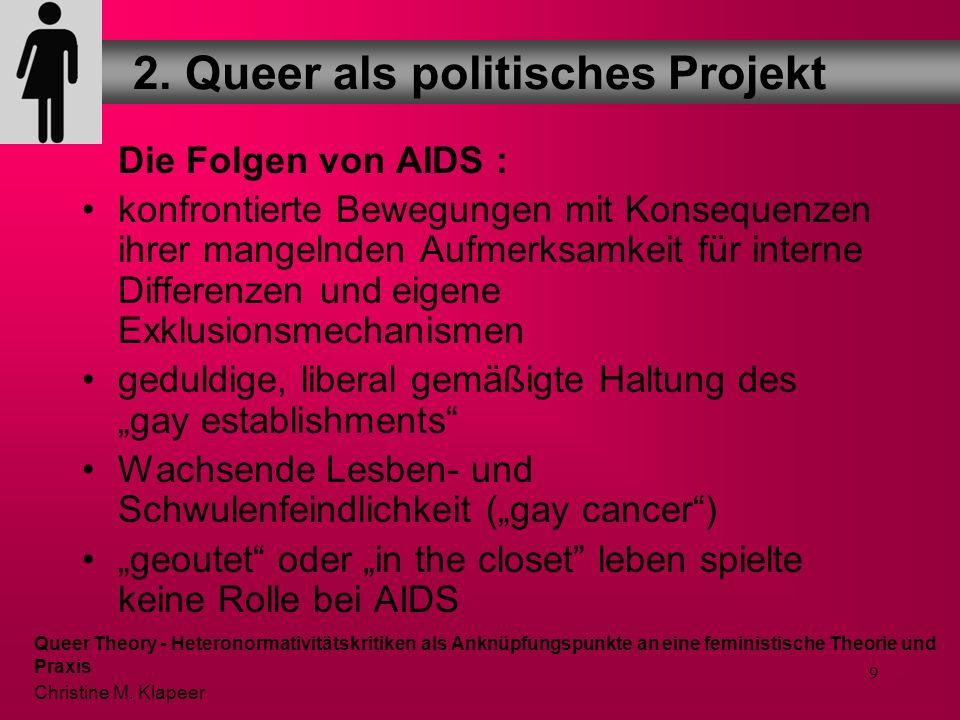 8 Entwicklung der Bewegungen als Folie für die wütende Aneignung von Queer: 1.Entradikalisierung des gay liberation movements 2. Identitätspolitiken 3