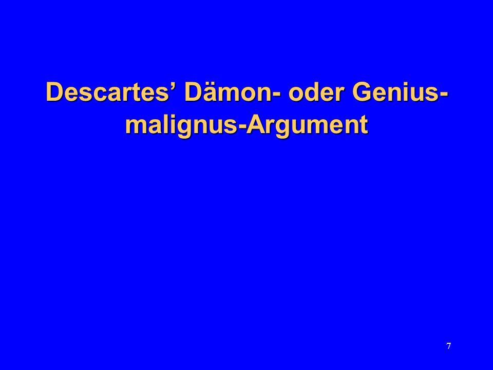 7 Descartes Dämon- oder Genius- malignus-Argument