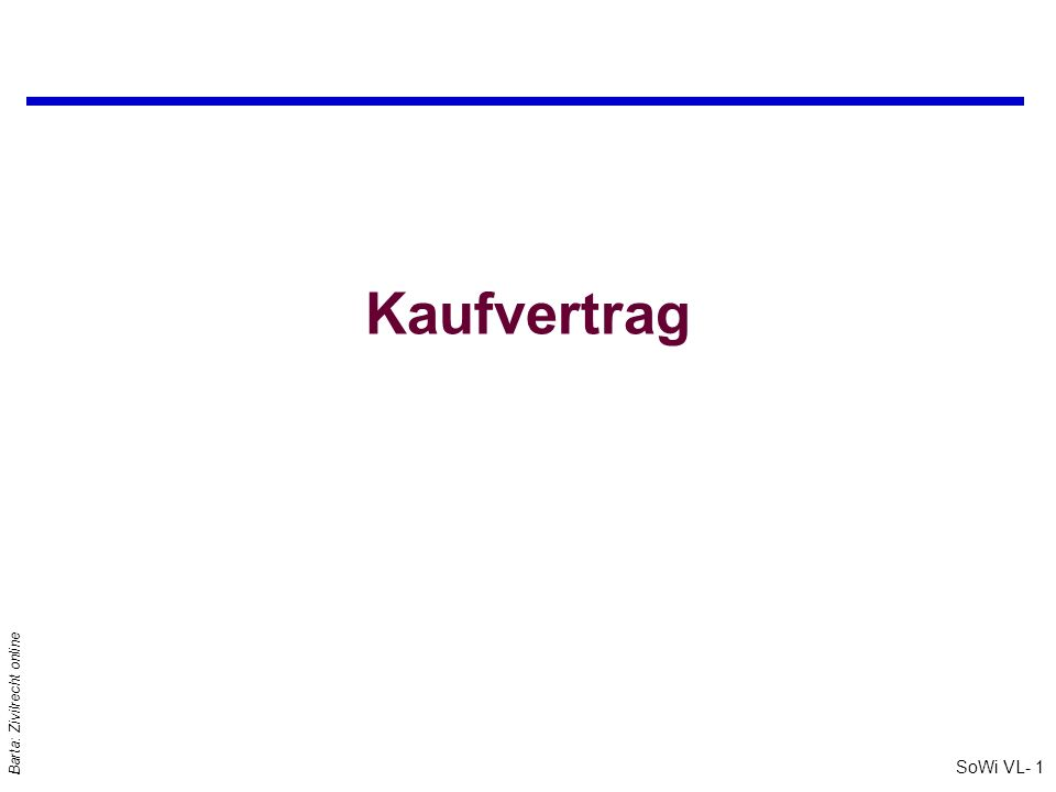SoWi VL- 1 Barta: Zivilrecht online Kaufvertrag