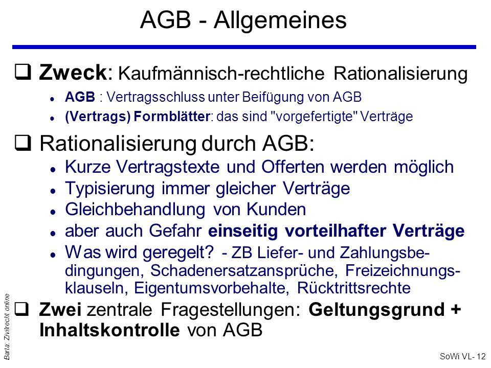 SoWi VL- 12 Barta: Zivilrecht online AGB - Allgemeines qZweck: Kaufmännisch-rechtliche Rationalisierung l AGB : Vertragsschluss unter Beifügung von AG