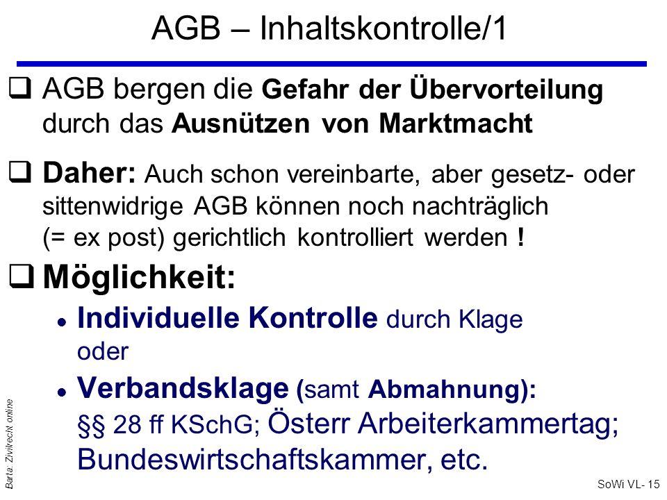 SoWi VL- 15 Barta: Zivilrecht online AGB – Inhaltskontrolle/1 qAGB bergen die Gefahr der Übervorteilung durch das Ausnützen von Marktmacht qDaher: Auc
