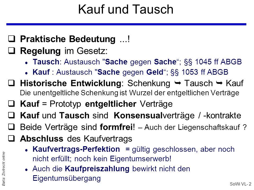 SoWi VL- 2 Barta: Zivilrecht online Kauf und Tausch qPraktische Bedeutung...! qRegelung im Gesetz: l Tausch: Austausch