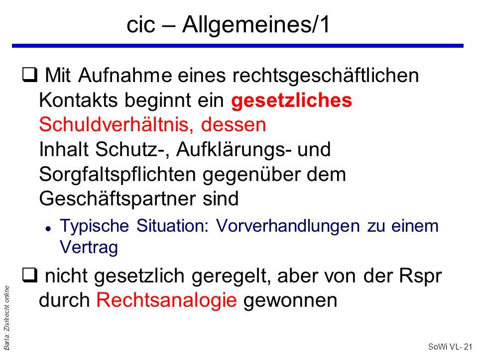 SoWi VL- 21 Barta: Zivilrecht online cic – Allgemeines/1 q Mit Aufnahme eines rechtsgeschäftlichen Kontakts beginnt ein gesetzliches Schuldverhältnis,