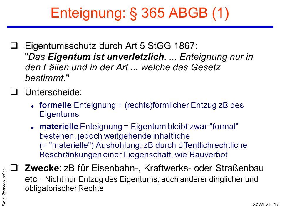 SoWi VL- 17 Barta: Zivilrecht online Enteignung: § 365 ABGB (1) qEigentumsschutz durch Art 5 StGG 1867: