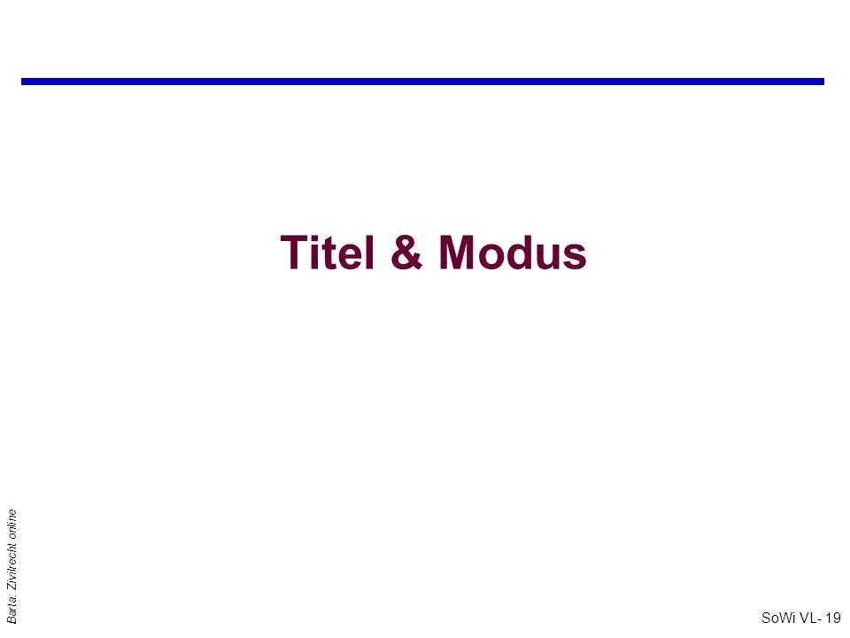 SoWi VL- 19 Barta: Zivilrecht online Titel & Modus