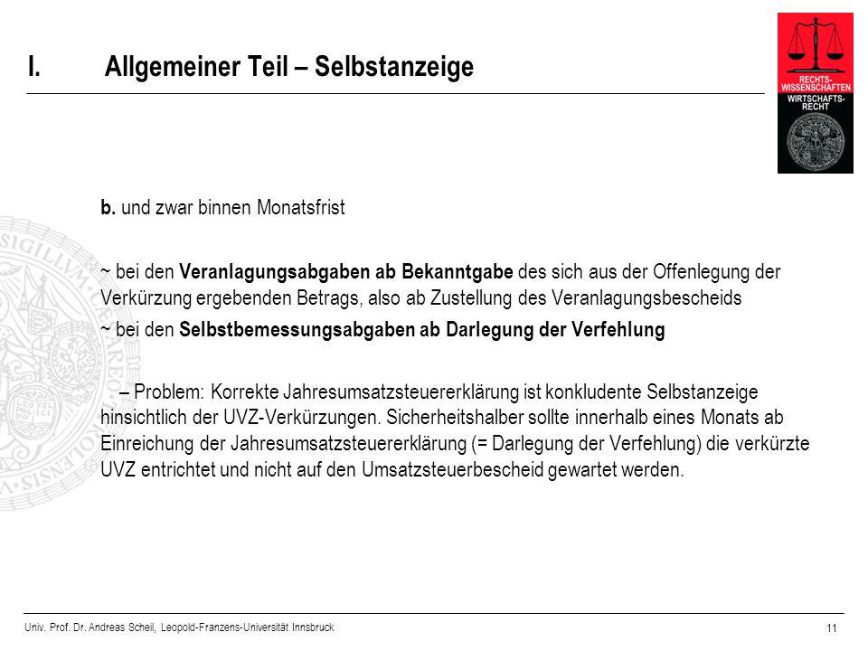 Univ. Prof. Dr. Andreas Scheil, Leopold-Franzens-Universität Innsbruck 11 I.Allgemeiner Teil – Selbstanzeige b. und zwar binnen Monatsfrist ~ bei den