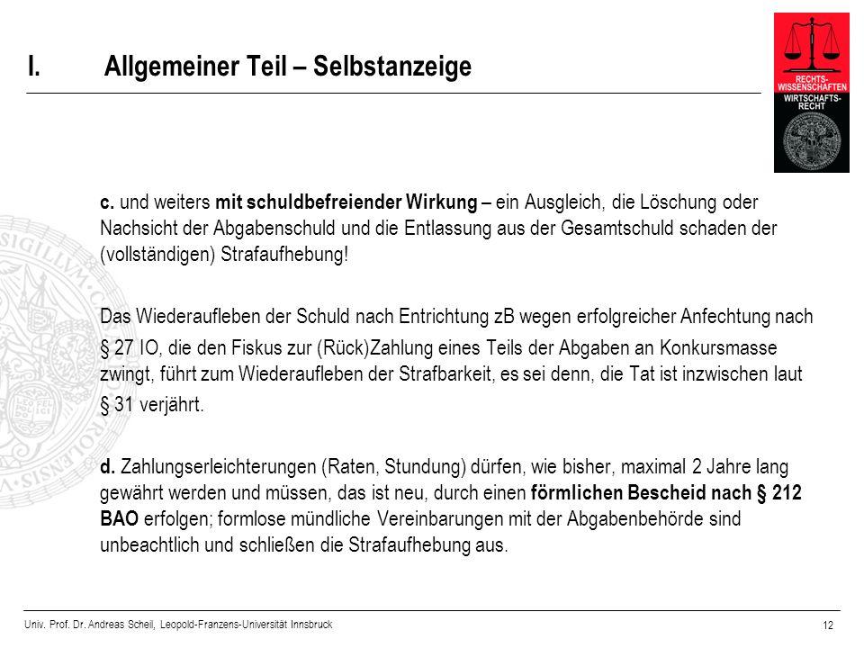 Univ. Prof. Dr. Andreas Scheil, Leopold-Franzens-Universität Innsbruck 12 I.Allgemeiner Teil – Selbstanzeige c. und weiters mit schuldbefreiender Wirk