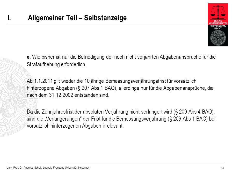 Univ. Prof. Dr. Andreas Scheil, Leopold-Franzens-Universität Innsbruck 13 I.Allgemeiner Teil – Selbstanzeige e. Wie bisher ist nur die Befriedigung de