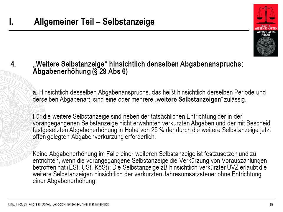 Univ. Prof. Dr. Andreas Scheil, Leopold-Franzens-Universität Innsbruck 15 I.Allgemeiner Teil – Selbstanzeige 4.Weitere Selbstanzeige hinsichtlich dens