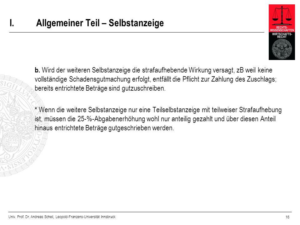 Univ. Prof. Dr. Andreas Scheil, Leopold-Franzens-Universität Innsbruck 16 I.Allgemeiner Teil – Selbstanzeige b. Wird der weiteren Selbstanzeige die st