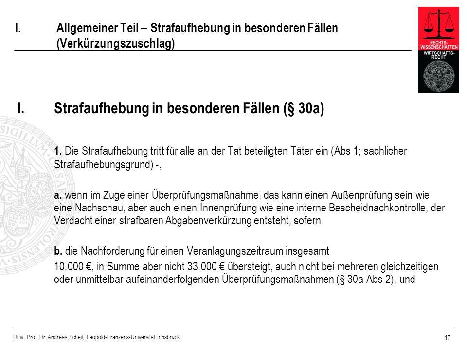 Univ. Prof. Dr. Andreas Scheil, Leopold-Franzens-Universität Innsbruck 17 I.Allgemeiner Teil – Strafaufhebung in besonderen Fällen (Verkürzungszuschla