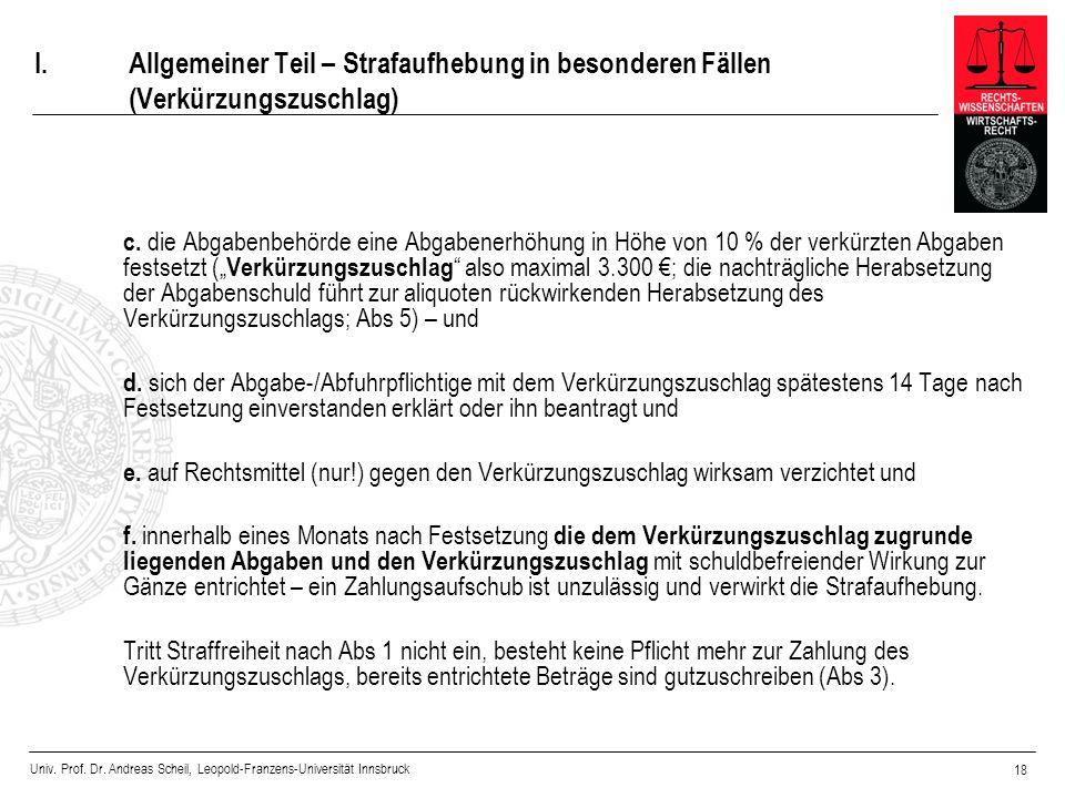 Univ. Prof. Dr. Andreas Scheil, Leopold-Franzens-Universität Innsbruck 18 I.Allgemeiner Teil – Strafaufhebung in besonderen Fällen (Verkürzungszuschla