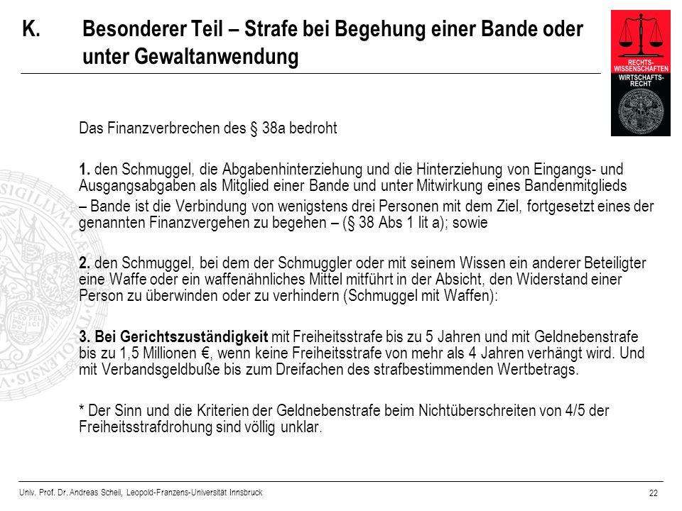 Univ. Prof. Dr. Andreas Scheil, Leopold-Franzens-Universität Innsbruck 22 K.Besonderer Teil – Strafe bei Begehung einer Bande oder unter Gewaltanwendu